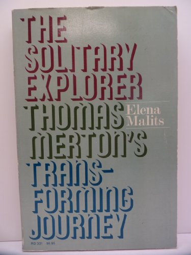 9780060654115: The solitary explorer: Thomas Merton's transforming journey