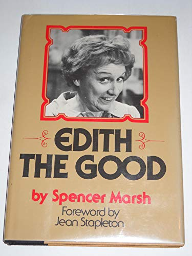 9780060654207: Edith the Good: The transformation of Edith Bunker from total woman to whole person