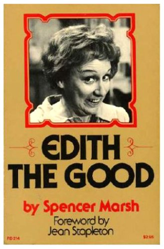 9780060654214: Edith the Good: The transformation of Edith Bunker from total woman to whole person