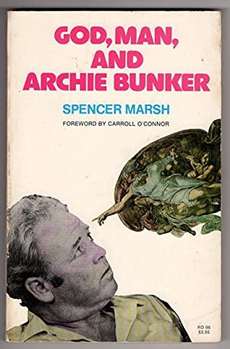 God, Man, and Archie Bunker: Marsh, Spencer