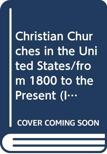 9780060654351: Christian Churches in the United States/from 1800 to the Present (Illustrated History of the Church)