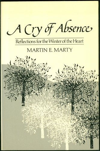 9780060654368: A Cry of Absence, Reflections For the Winter of the Heart