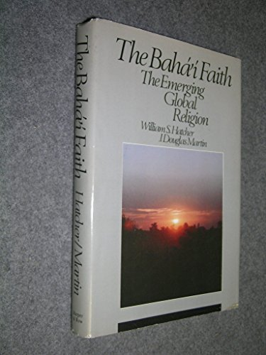 9780060654412: Baha'i Faith: The Emerging Global Religion