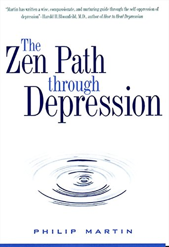 Zen Path Through Depression, The: Martin, Philip