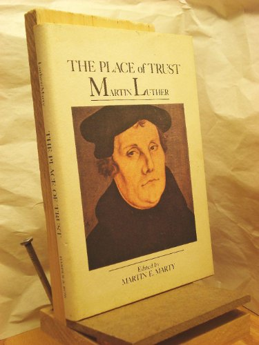 9780060654498: The Place of Trust: Martin Luther on the Sermon on the Mount