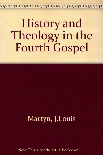 9780060654528: History and Theology in the Fourth Gospel