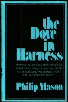 9780060654689: The dove in harness