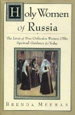 9780060654726: Holy Women of Russia: The Lives of Five Orthodox Women Offer Spiritual Guidance for Today