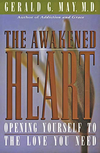 The Awakened Heart (0060654732) by Gerald G. May