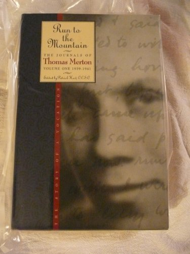 9780060654740: Run to the Mountain: The Story of a Vocation (The Journals of Thomas Merton, Volume One 1939-1941)