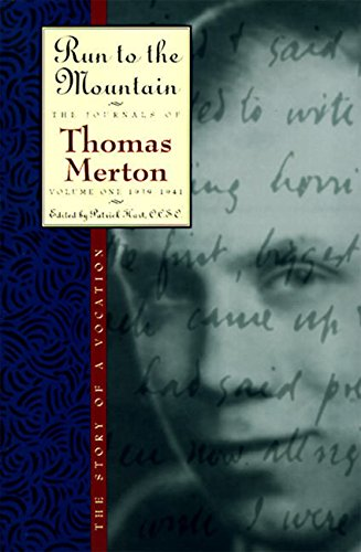 9780060654757: Run to the Mountain: The Story of a VocationThe Journal of Thomas Merton, Volume 1: 1939-1941 (The Journals of Thomas Merton)