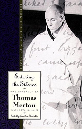 9780060654771: Entering the Silence: Becoming a Monk and a Writer (The Journals of Thomas Merton)