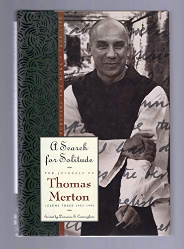 9780060654788: A Search for Solitude: 1952-60 - Search for Solitude: Pursuing the Monk's True Life v. 3 (The journals of Thomas Merton)