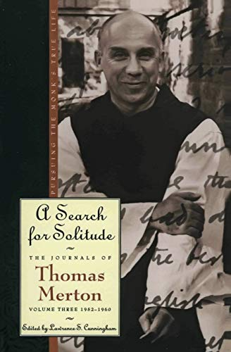 9780060654795: A Search for Solitude: Pursuing the Monk's True LifeThe Journals of Thomas Merton, Volume 3: 1952-1960