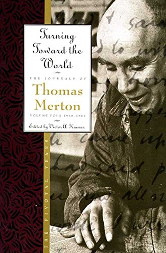 9780060654818: Turning Toward the World: The Pivotal Years (The Journals of Thomas Merton, Volume 4: 1960-1963)