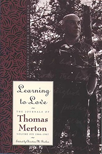 9780060654856: Learning to Love: Exploring Solitude and Freedom (The Journals of Thomas Merton Vol. 6)
