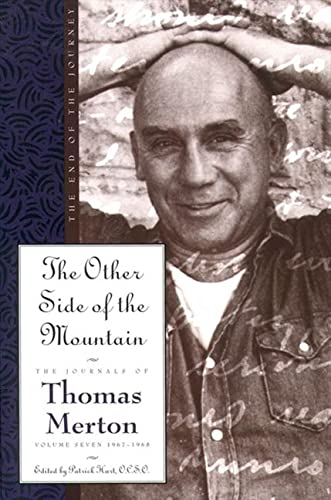 9780060654870: The Other Side of the Mountain: The End of the Journey, The Journals of Thomas Merton, Volume Seven: 1967-1968: 1967-68 - The Other Side of the Mountain: The End of the Journey v. 7