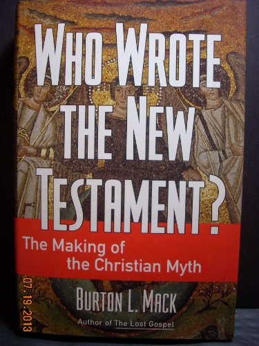 9780060655174: Who Wrote the New Testament?: The Making of the Christian Myth