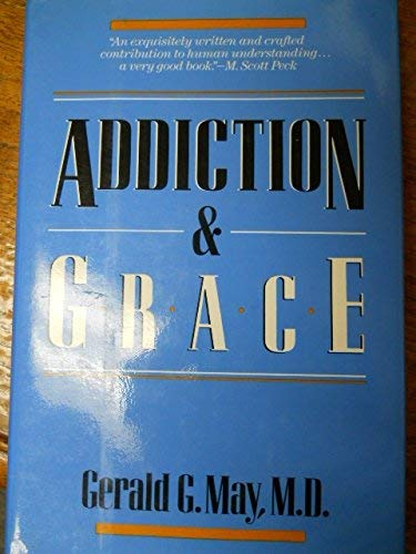 9780060655365: Addiction & Grace