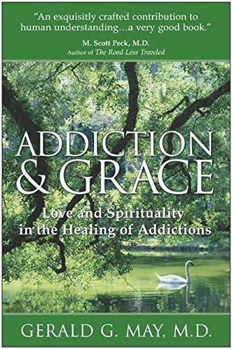 9780060655372: Addiction & Grace: Love and Spirituality in the Healing of Addictions