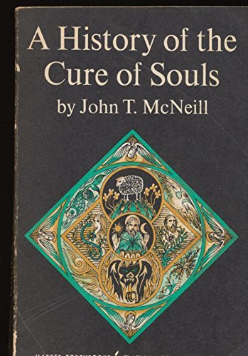 9780060655402: A history of the cure of souls (Harper's ministers paperback library)