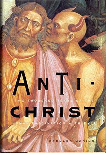 Anti-Christ: Two Thousand Years of the Human fascination with Evil