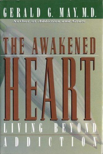 9780060655440: The Awakened Heart: Living Beyond Addiction