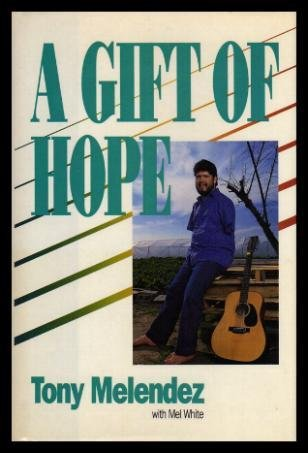9780060655532: A Gift Of Hope : The Tony Melendez Story