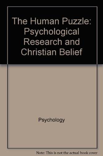 The human puzzle: Psychological research and Christian belief (Christian perspectives on counseling...