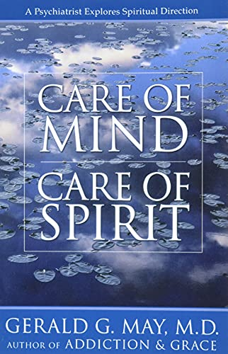 Care of Mind/Care of Spirit: A Psychiatrist Explores Spiritual Direction (0060655674) by Gerald G. May