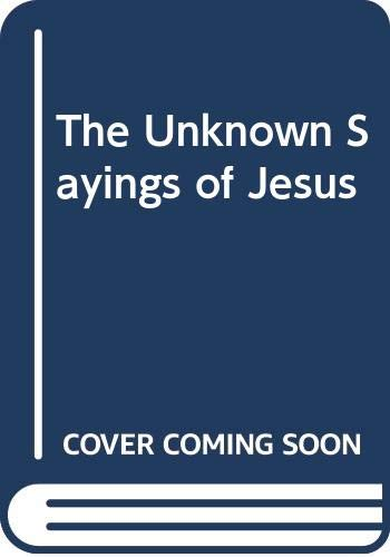 9780060655891: The Unknown Sayings of Jesus