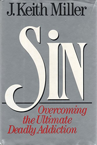 9780060657130: Sin: Overcoming the Ultimate Deadly Addiction