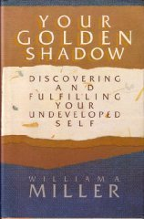 9780060657178: Your Golden Shadow: Discovering and Fulfilling Your Undeveloped Self
