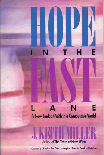 9780060657208: Hope in the Fast Lane: A New Look at Faith in a Compulsive World