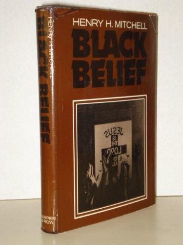 9780060657628: Black belief: Folk beliefs of Blacks in America and West Africa