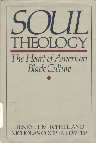 9780060657642: Soul Theology: The Heart of American Black Culture