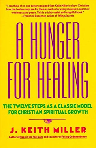 9780060657673: A Hunger for Healing: Twelve Steps as a Classic Model for Christian Spiritual Growth