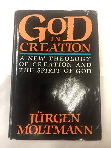 9780060658991: God in creation: A new theology of creation and the Spirit of God (The Gifford lectures)