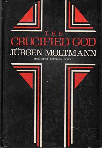 The Crucified God: The Cross Of Christ: Moltmann, Jurgen