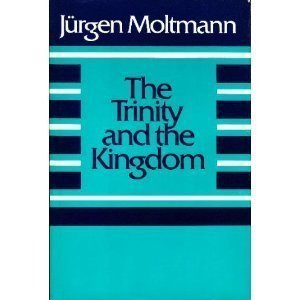 The Trinity and the Kingdom: The Doctrine of God
