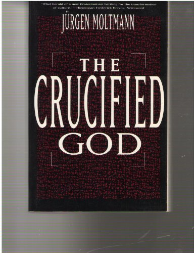 9780060659165: The crucified God: The cross of Christ as the foundation and criticism of Christian theology