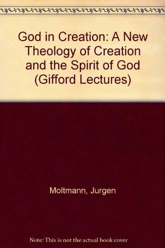 9780060659189: God in Creation: A New Theology of Creation and the Spirit of God (Gifford Lectures)