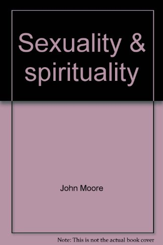 9780060659271: Sexuality & spirituality: The interplay of masculine and feminine in human development