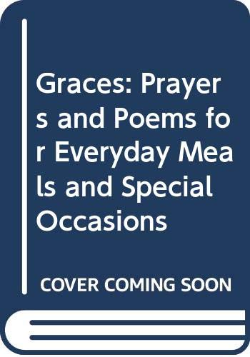 9780060659578: Graces: Prayers and Poems for Everyday Meals and Special Occasions