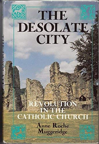 9780060660383: The desolate city: Revolution in the Catholic Church