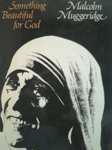 9780060660413: Something Beautiful for God: Mother Teresa of Calcutta