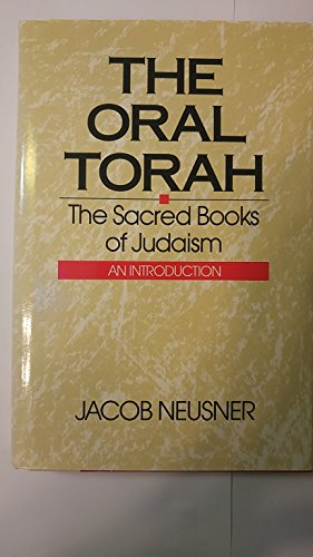 9780060661038: The oral Torah: The sacred books of Judaism : an introduction