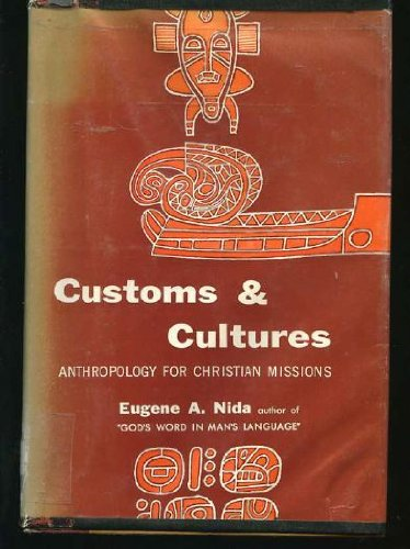 Customs and cultures : anthropology for Christian: Nida, Eugene Albert