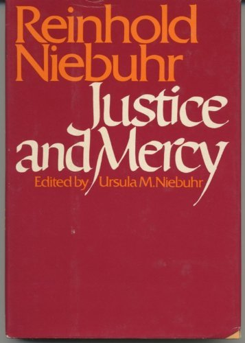 Reinhold Niebuhr: Justice and Mercy