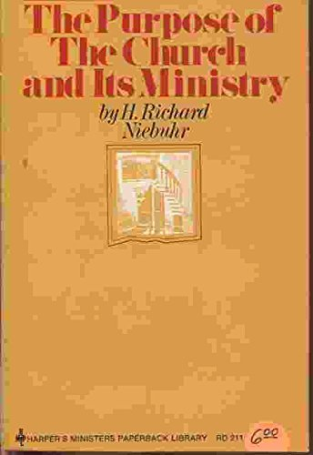 9780060661748: Purpose of the Church and Its Ministry (Harper's ministers paperback library)